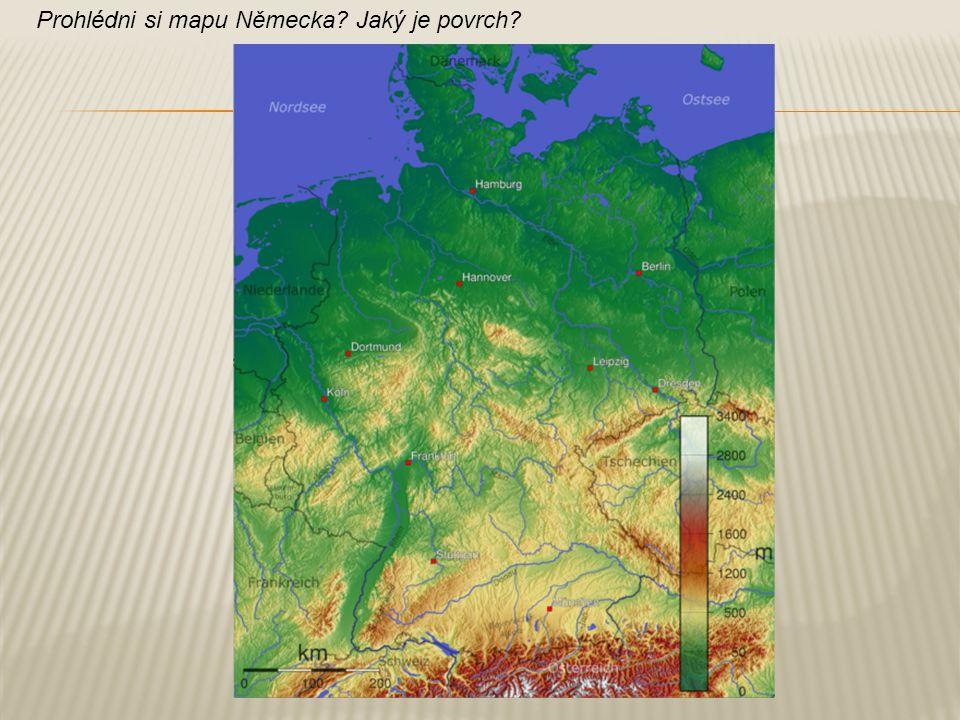 Prohlédni si mapu Německa? Jaký je povrch?