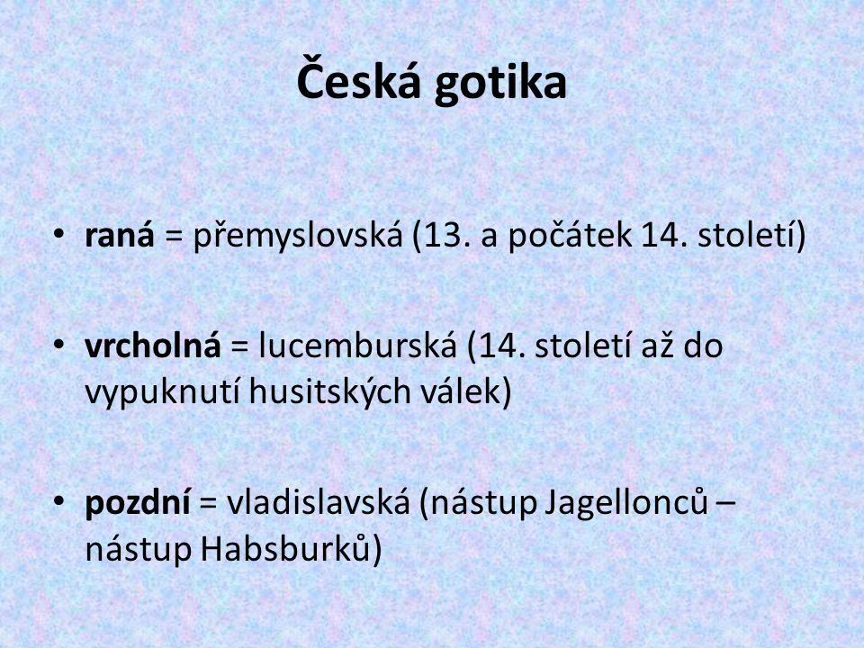 Gotika v české architektuře šířena cisterciáky kláštery: Osek, Předklášteří u Tišnova, Velehrad, Třebíč Přemysl Otakar II.