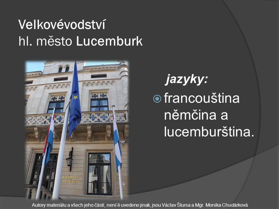 Velkovévodství hl. město Lucemburk jazyky:  francouština němčina a lucemburština.