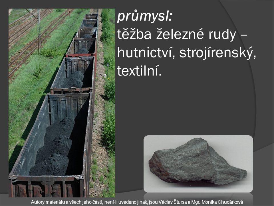 průmysl: těžba železné rudy – hutnictví, strojírenský, textilní.