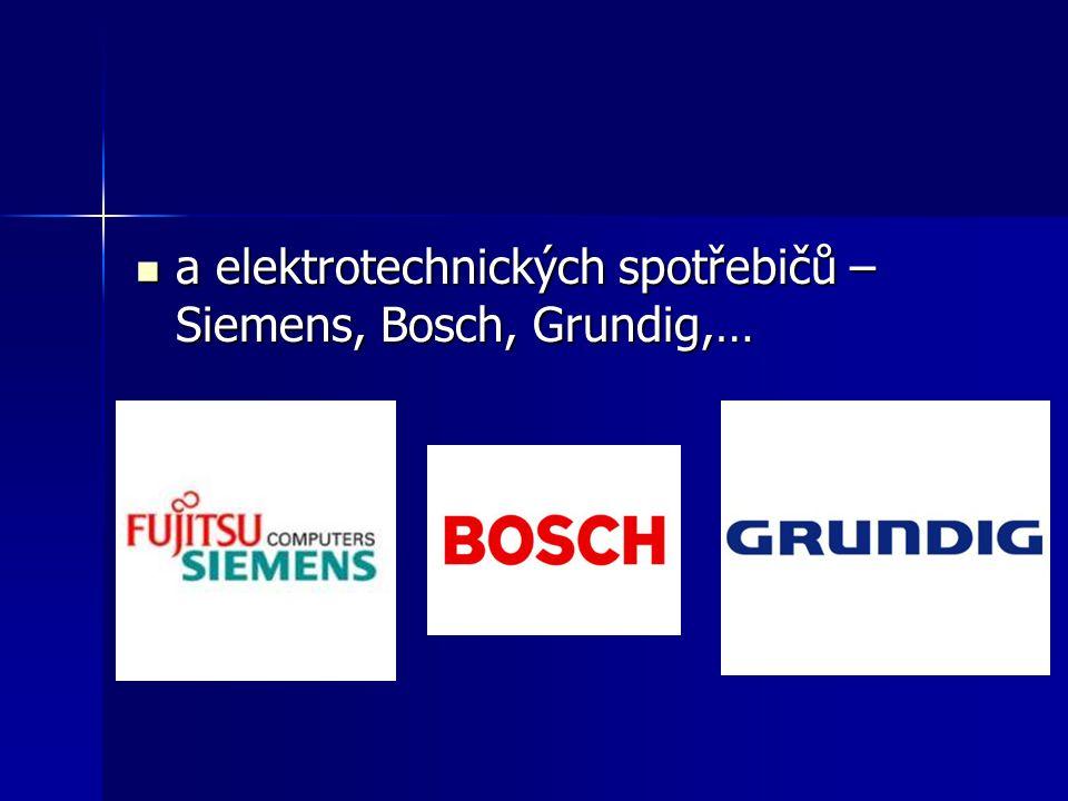 a elektrotechnických spotřebičů – Siemens, Bosch, Grundig,… a elektrotechnických spotřebičů – Siemens, Bosch, Grundig,…
