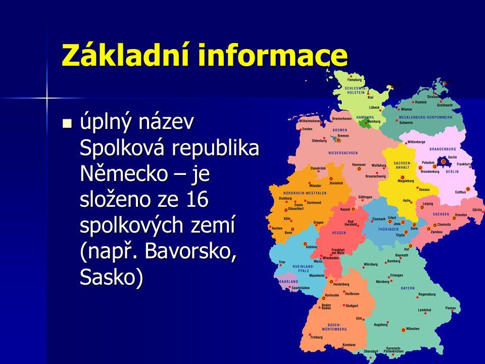 Základní informace úplný název Spolková republika Německo – je složeno ze 16 spolkových zemí (např. Bavorsko, Sasko) úplný název Spolková republika Ně
