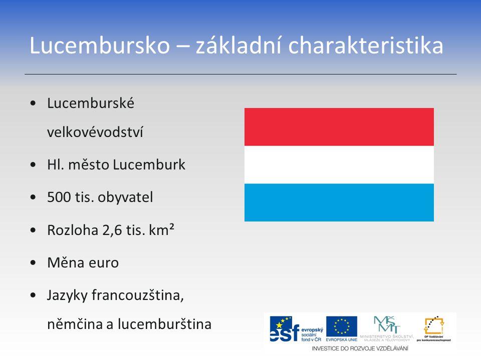 Lucembursko – základní charakteristika Lucemburské velkovévodství Hl. město Lucemburk 500 tis. obyvatel Rozloha 2,6 tis. km² Měna euro Jazyky francouz