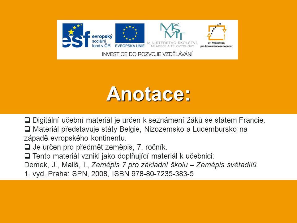 Anotace:  Digitální učební materiál je určen k seznámení žáků se státem Francie.  Materiál představuje státy Belgie, Nizozemsko a Lucembursko na záp