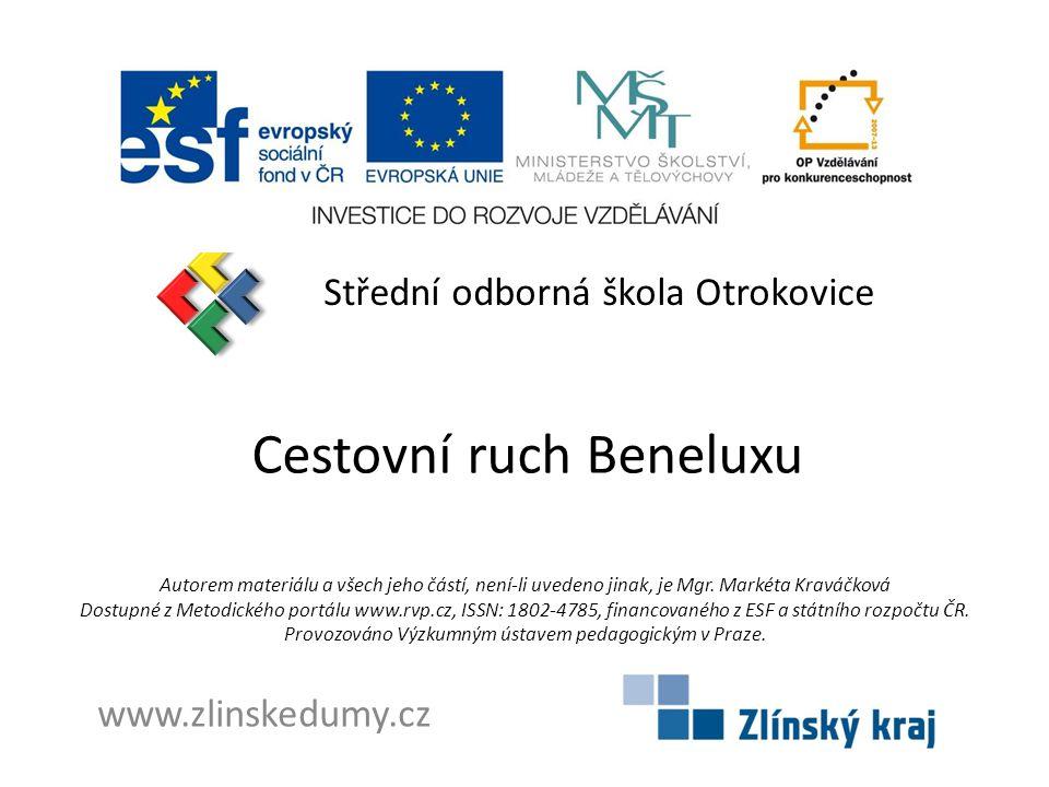 Cestovní ruch Beneluxu Střední odborná škola Otrokovice www.zlinskedumy.cz Autorem materiálu a všech jeho částí, není-li uvedeno jinak, je Mgr.