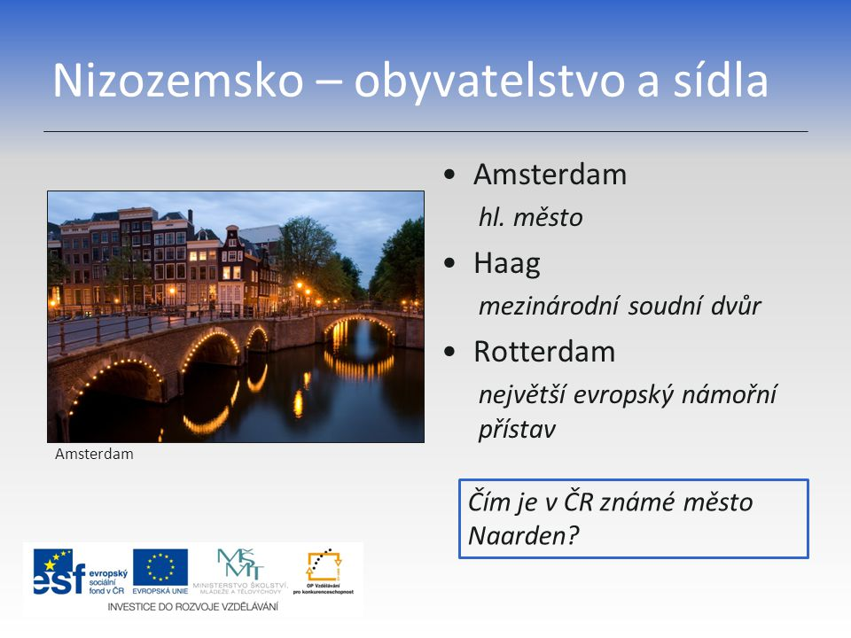 Nizozemsko – obyvatelstvo a sídla Amsterdam hl.