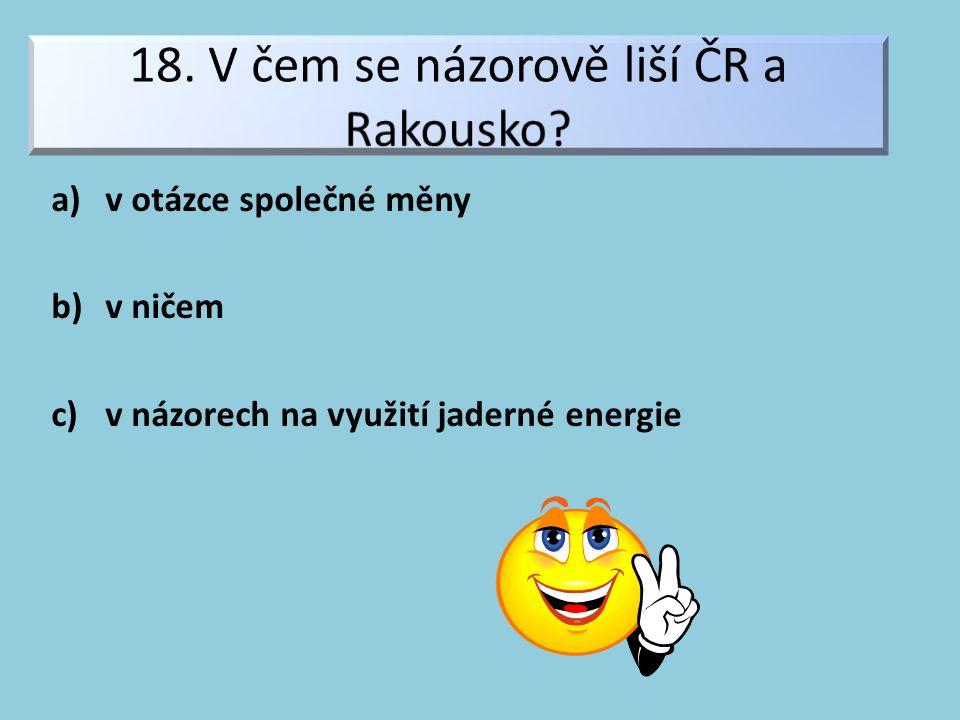 a)v otázce společné měny b)v ničem c)v názorech na využití jaderné energie