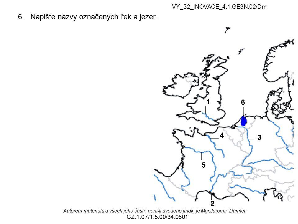 6. Napište názvy označených řek a jezer. VY_32_INOVACE_4.1.GE3N.02/Dm 1 2 3 4 5 6 Autorem materiálu a všech jeho částí, není-li uvedeno jinak, je Mgr.