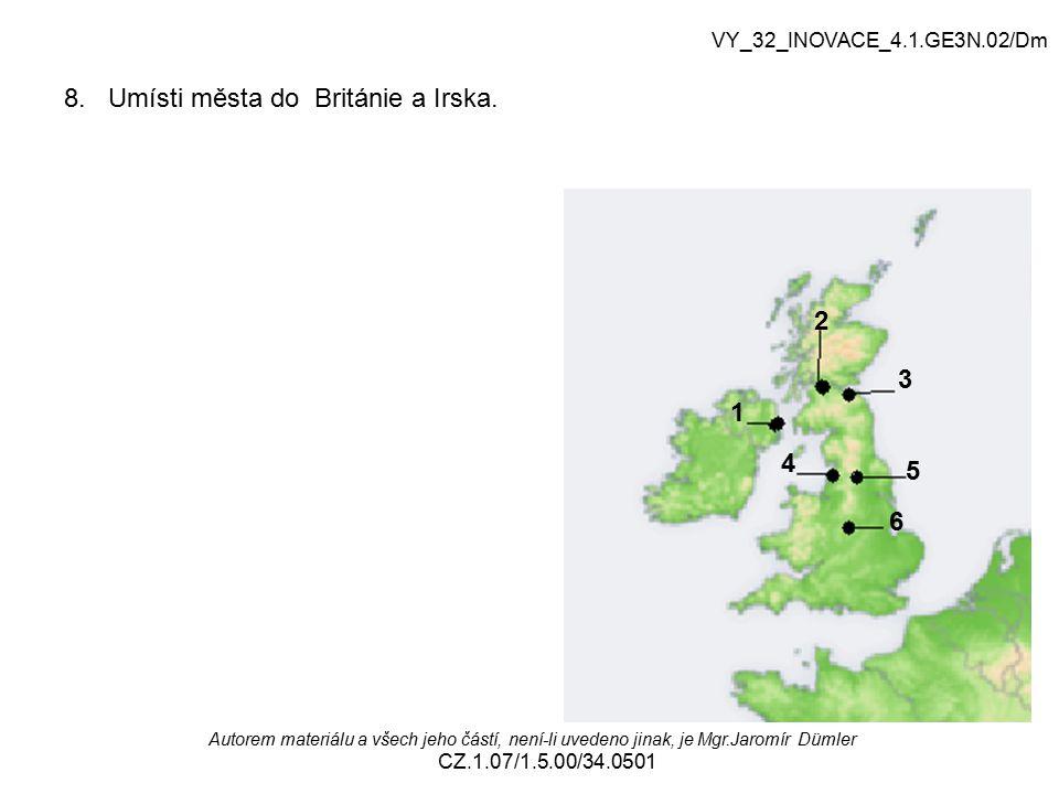 8.Umísti města do Británie a Irska.