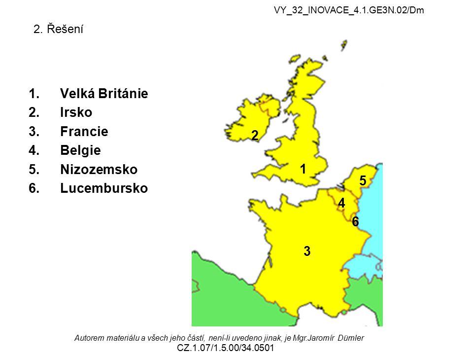 2. Řešení 1.Velká Británie 2.Irsko 3.Francie 4.Belgie 5.Nizozemsko 6.Lucembursko 1 2 3 4 5 6 VY_32_INOVACE_4.1.GE3N.02/Dm Autorem materiálu a všech je