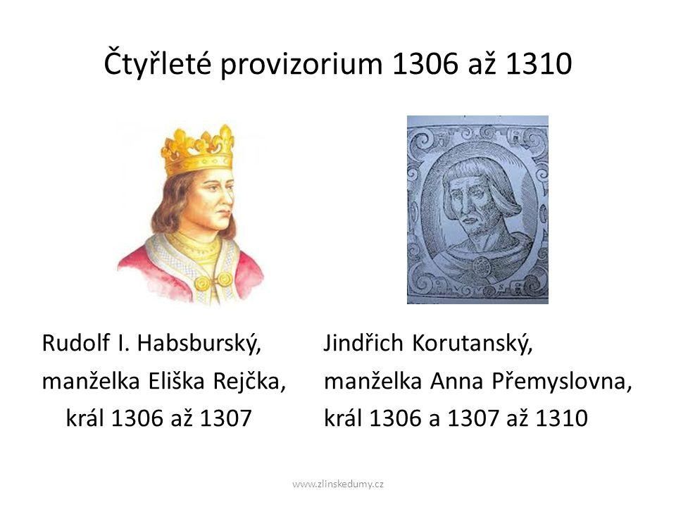 www.zlinskedumy.cz Čtyřleté provizorium 1306 až 1310 Rudolf I.
