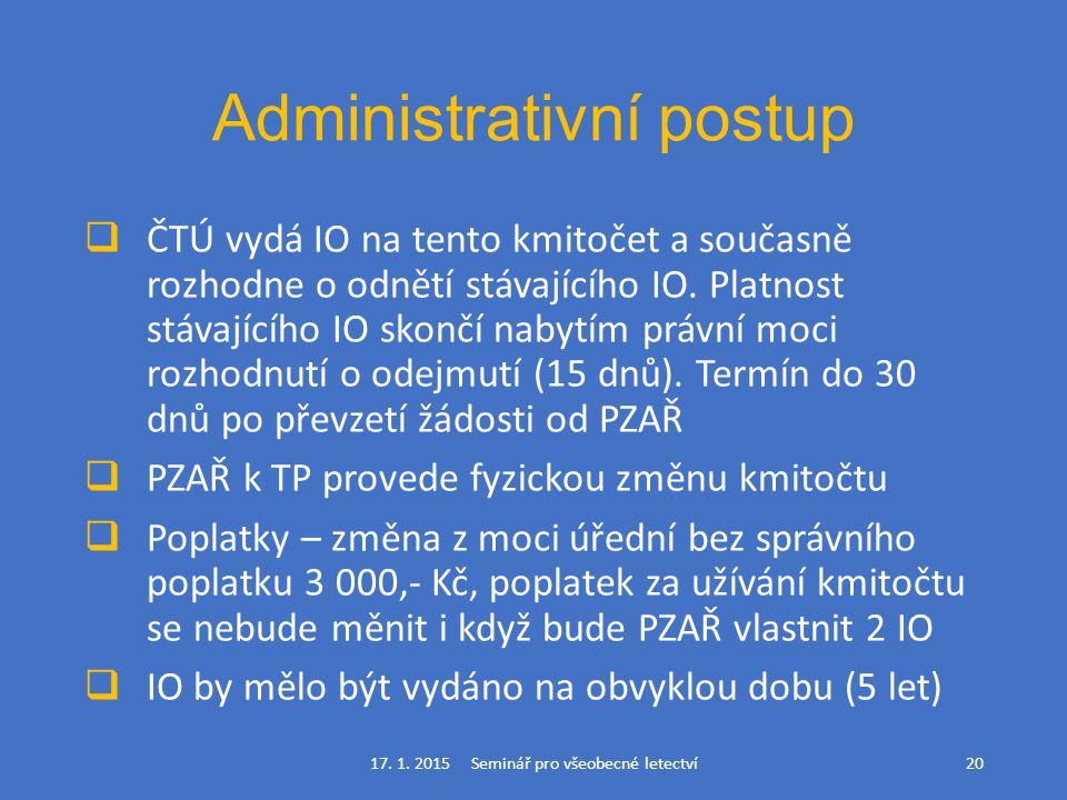 Administrativní postup  ČTÚ vydá IO na tento kmitočet a současně rozhodne o odnětí stávajícího IO. Platnost stávajícího IO skončí nabytím právní moci