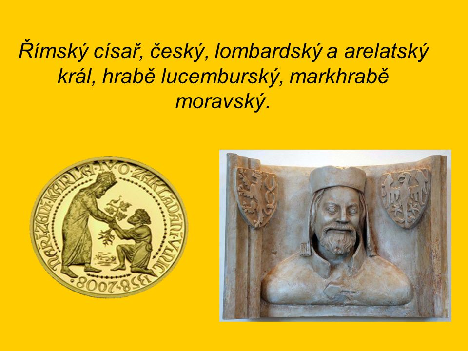 Karel IV. byl syn Elišky Přemyslovny a krále Jana Lucemburského.