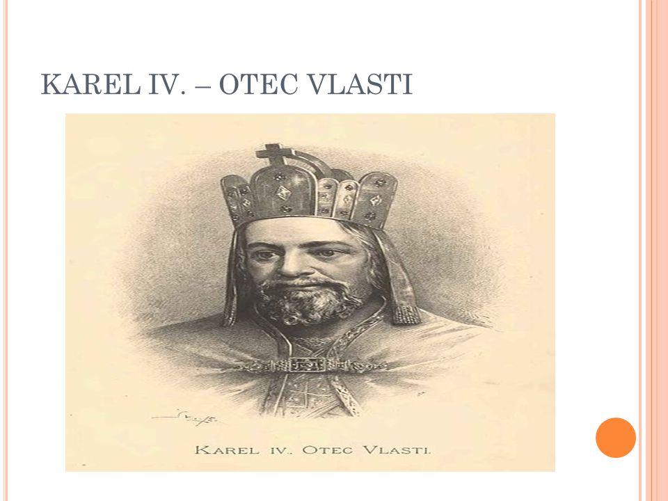 K AREL IV.1334 titul markrabě moravský. 1341 mladším králem.