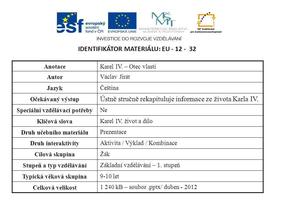 IDENTIFIKÁTOR MATERIÁLU: EU - 12 - 32 AnotaceKarel IV.