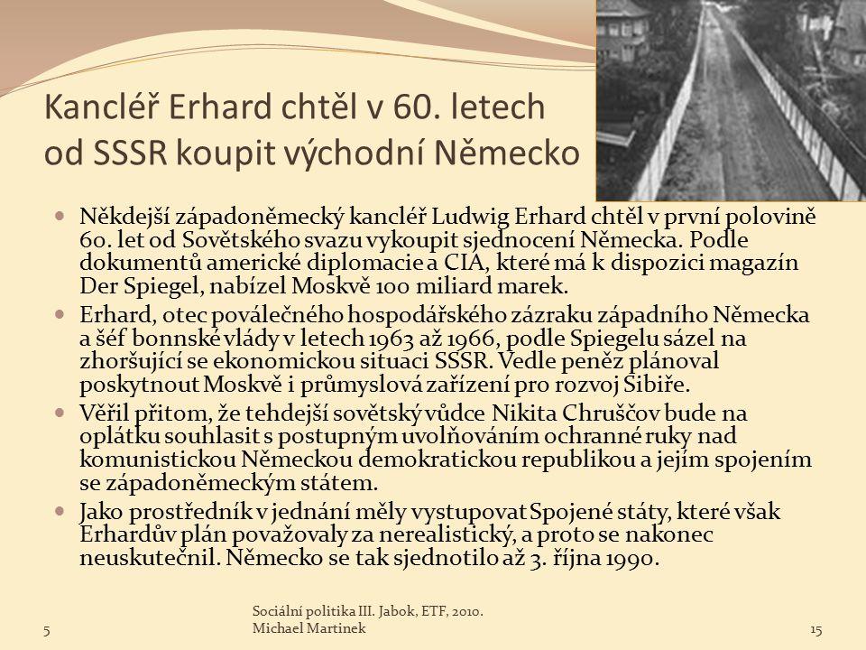 Kancléř Erhard chtěl v 60.