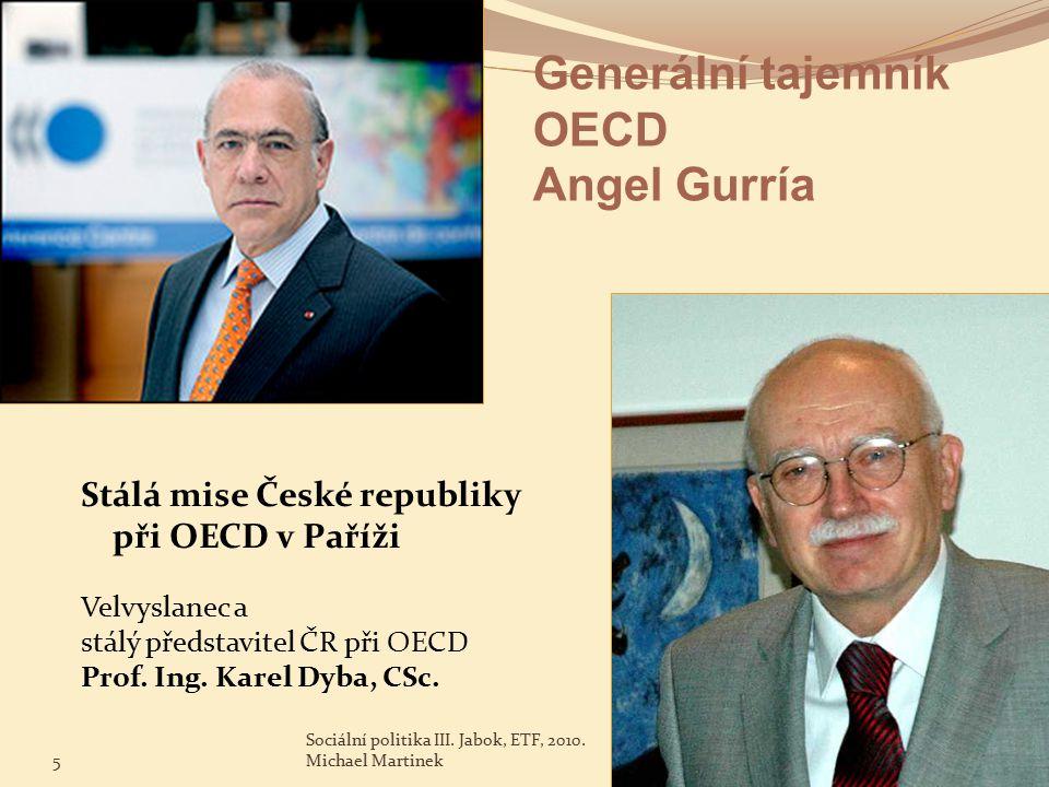 Generální tajemník OECD Angel Gurría Stálá mise České republiky při OECD v Paříži 5 Sociální politika III.