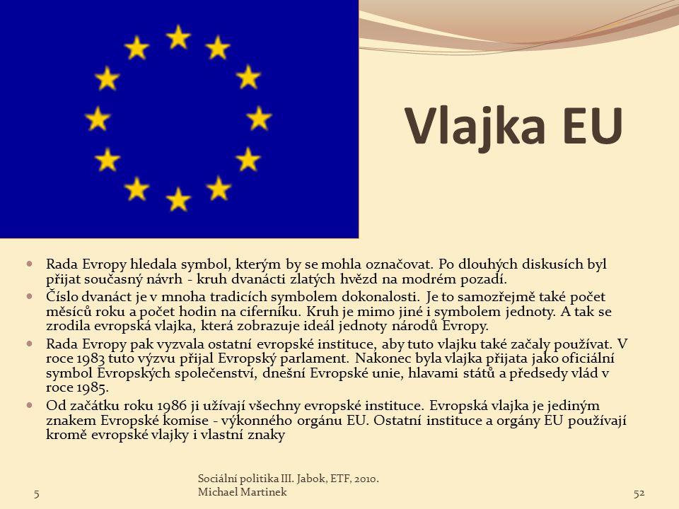 Vlajka EU Rada Evropy hledala symbol, kterým by se mohla označovat.