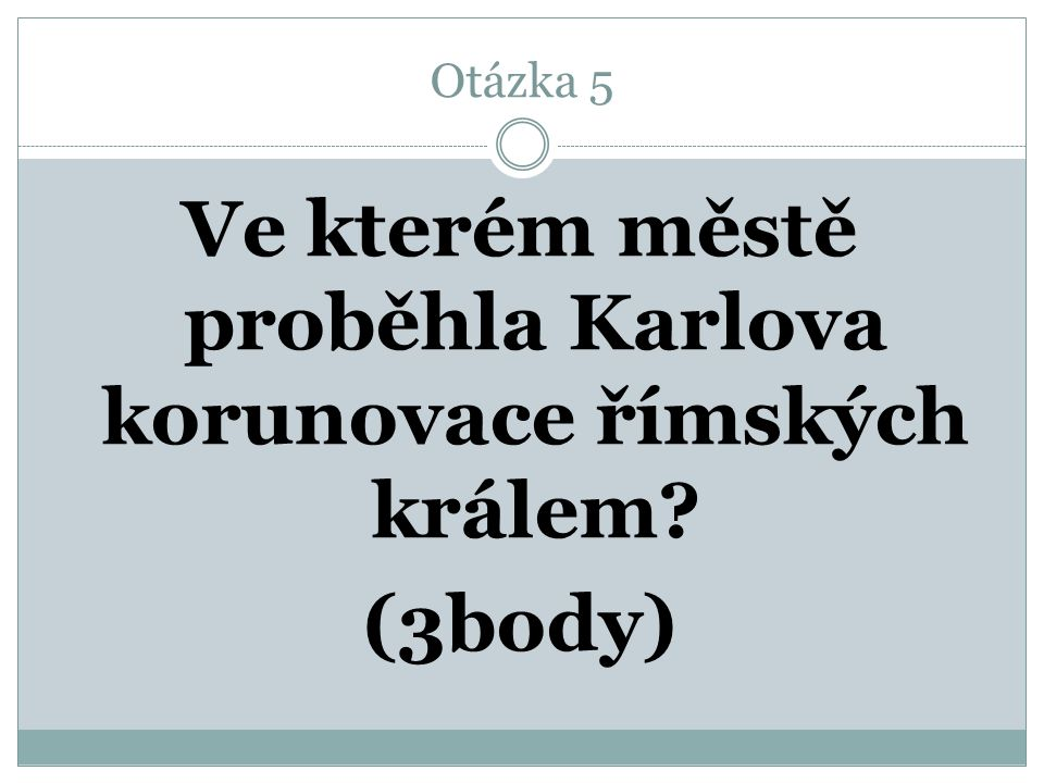 Správná odpověď Markrabě moravský (3 body)
