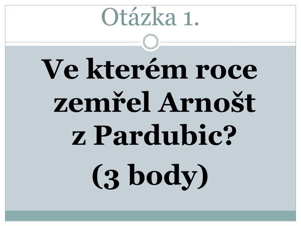 ARNOŠT Z PARDUBIC A JEHO DOBA Mimořádný ročník dějepisné soutěže 2014