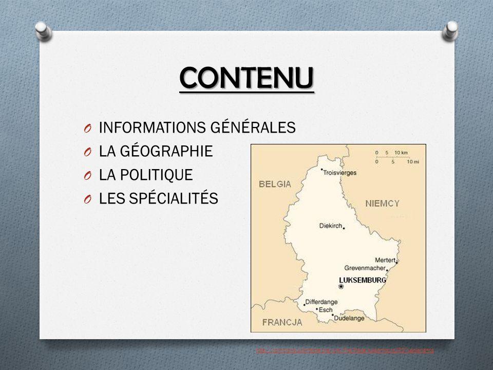 INFORMATIONS GÉNÉRALES O Chef de l'Etat: LE GRAND DUC O Capitale: LUXEMBOURG O Population: 0,4 MILLION D'HABITANTS O Superficie: 2 500 km2 O Monnaie: EURO O Langues officielles: LE FLAMAND, L'ALLEMAND, LE LUXEMBOURG http://commons.wikimedia.org/wiki/File:Luxemburg_pano2.jpg