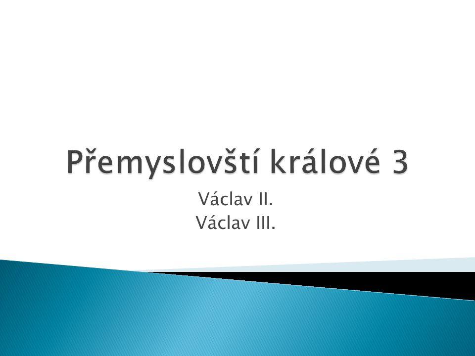 Václav II. Václav III.