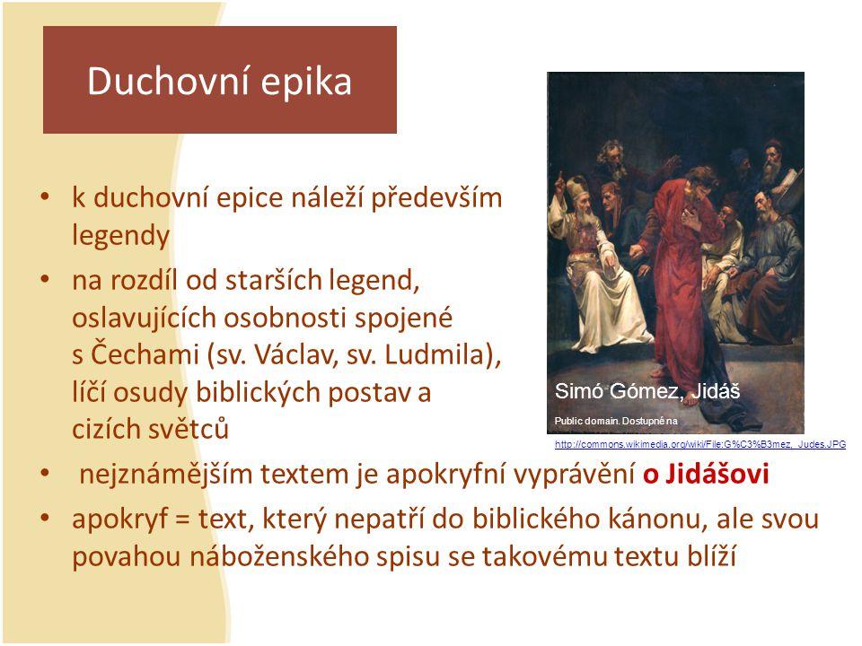 Duchovní epika k duchovní epice náleží především legendy na rozdíl od starších legend, oslavujících osobnosti spojené s Čechami (sv. Václav, sv. Ludmi