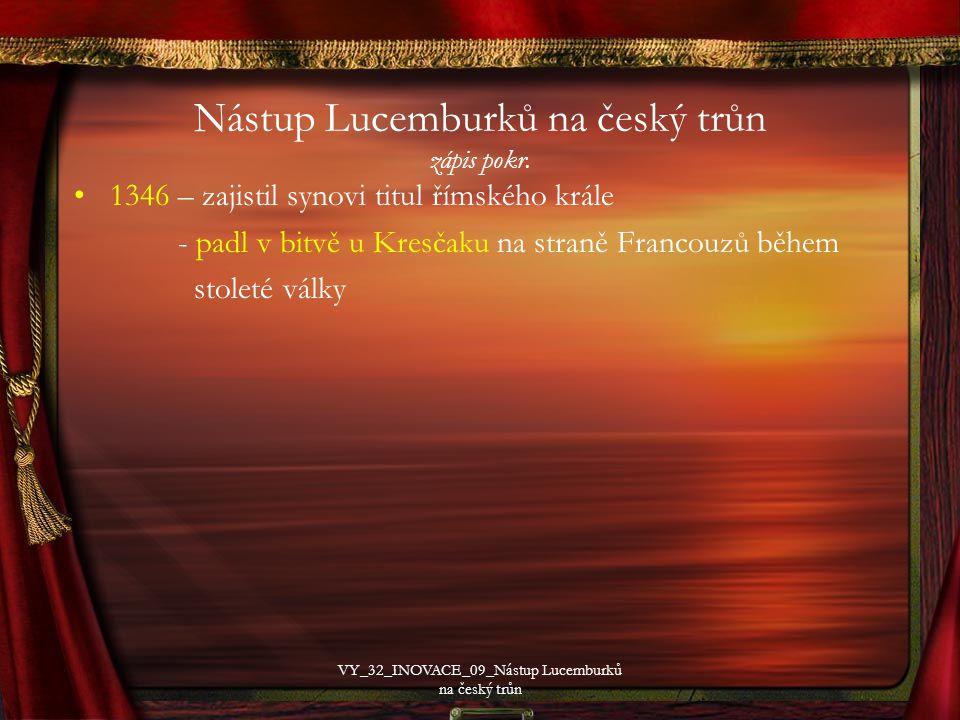 Nástup Lucemburků na český trůn zápis pokr.