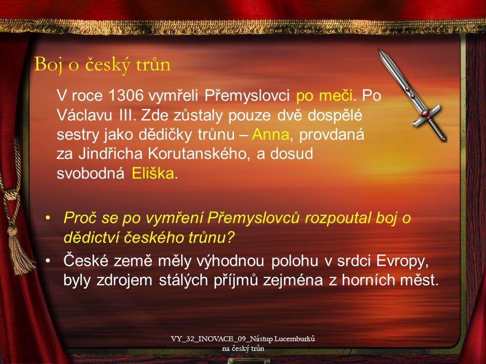 Boj o český trůn Proč se po vymření Přemyslovců rozpoutal boj o dědictví českého trůnu.