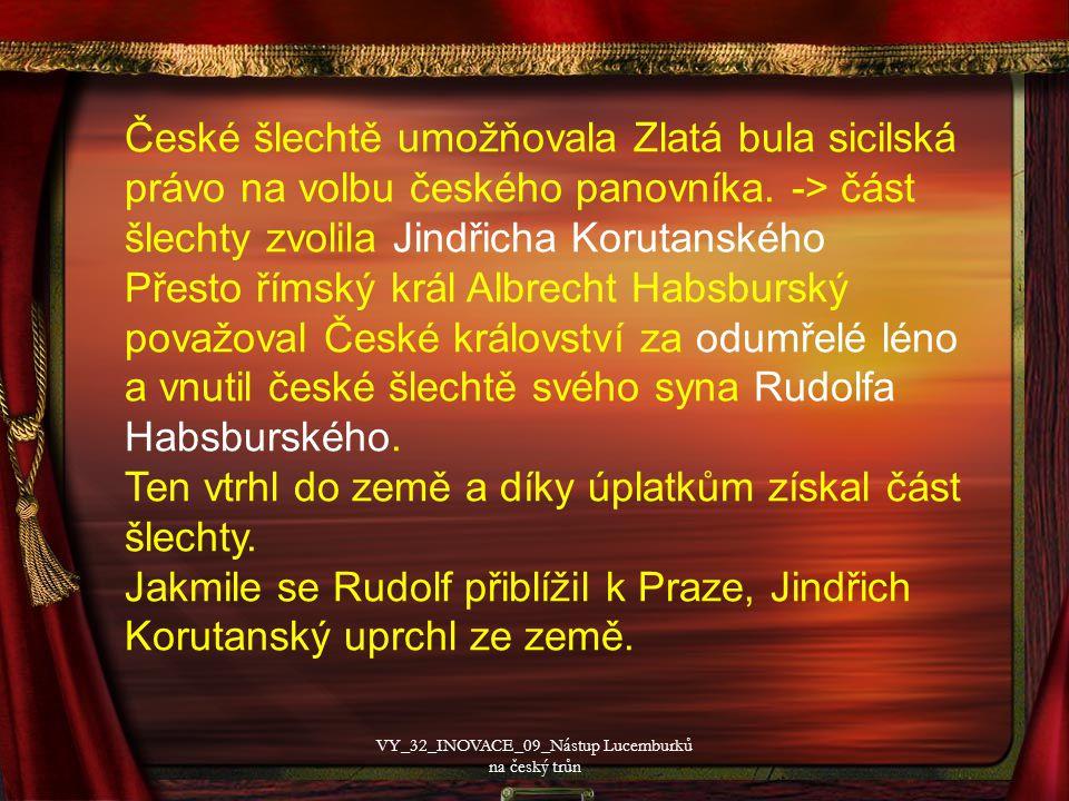 České šlechtě umožňovala Zlatá bula sicilská právo na volbu českého panovníka.