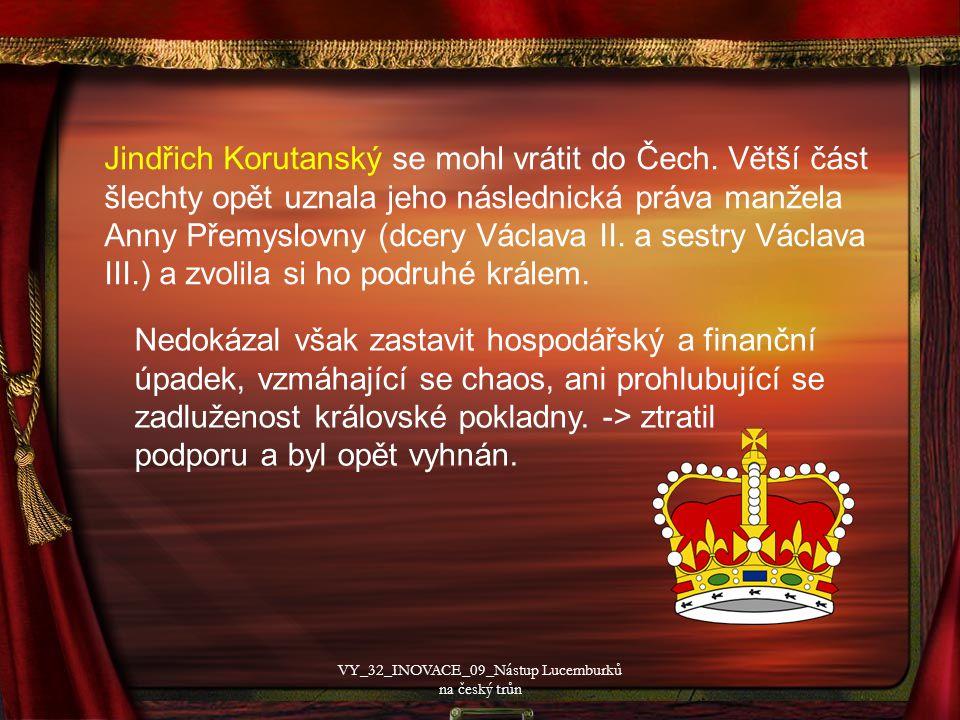 Za podpory cisterciáckých opatů byl novým králem vybrán čtrnáctiletý Jan Lucemburský, syn římského krále Jindřicha VII.