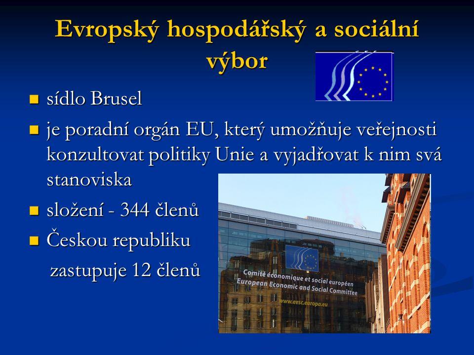 Evropský hospodářský a sociální výbor sídlo Brusel sídlo Brusel je poradní orgán EU, který umožňuje veřejnosti konzultovat politiky Unie a vyjadřovat