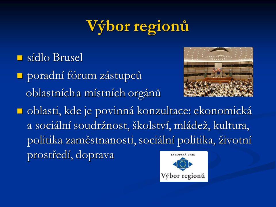 Výbor regionů sídlo Brusel sídlo Brusel poradní fórum zástupců poradní fórum zástupců oblastních a místních orgánů oblastních a místních orgánů oblast