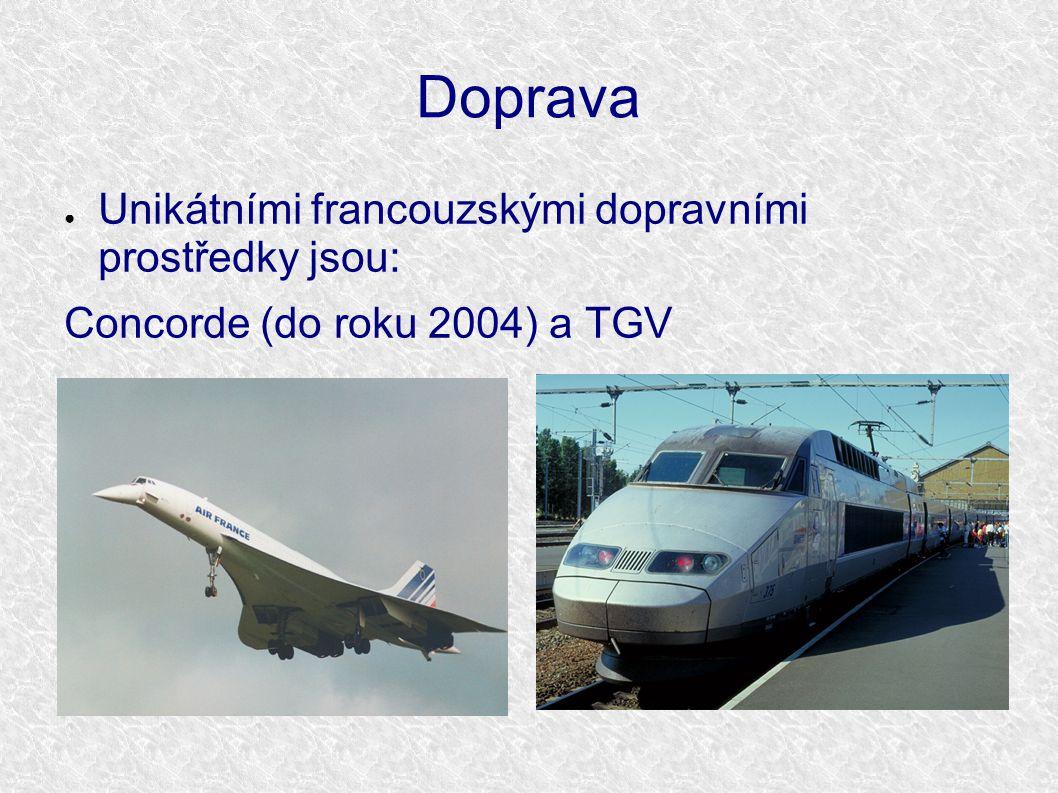 Doprava ● Unikátními francouzskými dopravními prostředky jsou: Concorde (do roku 2004) a TGV