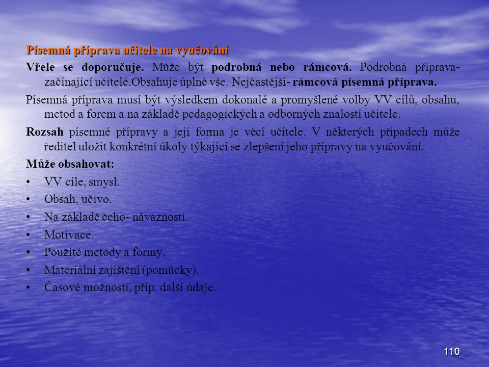 110 Písemná příprava učitele na vyučování Vřele se doporučuje.