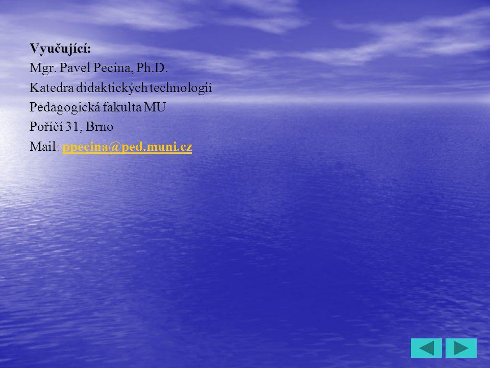 5 Vyučující: Mgr.Pavel Pecina, Ph.D.