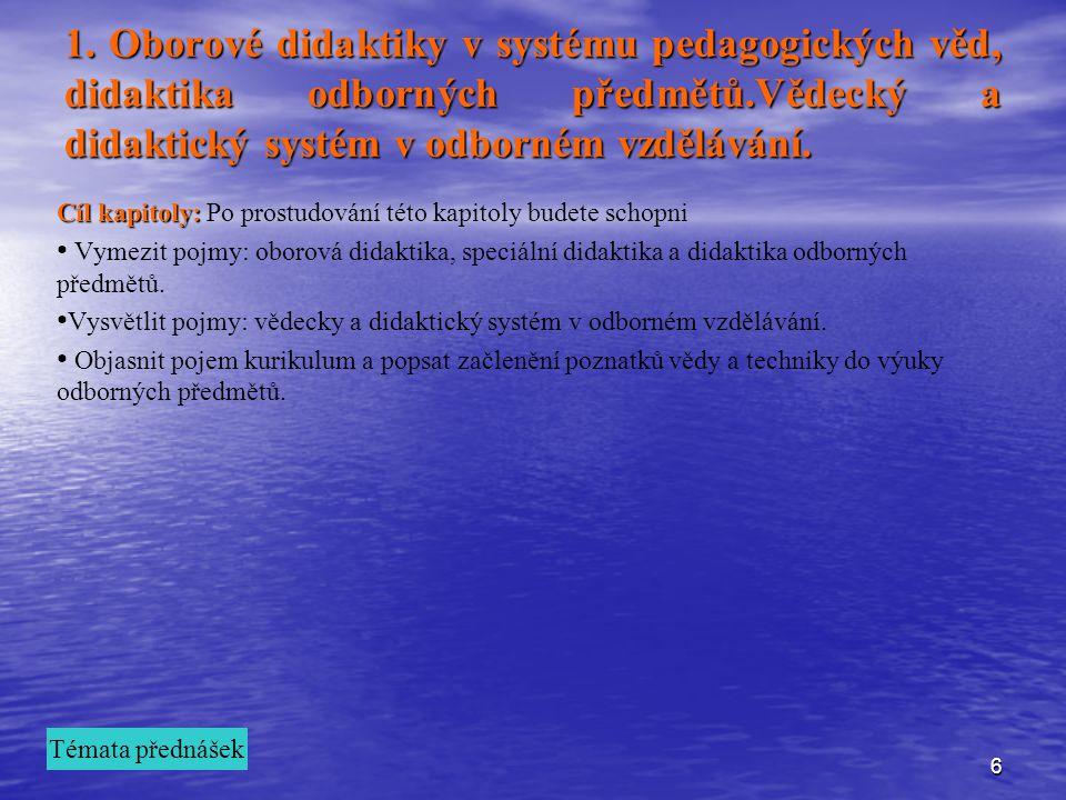 27 Zásada soustavnosti- Zásada soustavnosti- požadavek podávat základy věd v pevném logickém uspořádání.