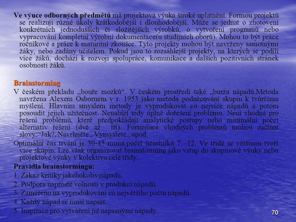 70 Ve výuce odborných předmětů má projektová výuka široké uplatnění.