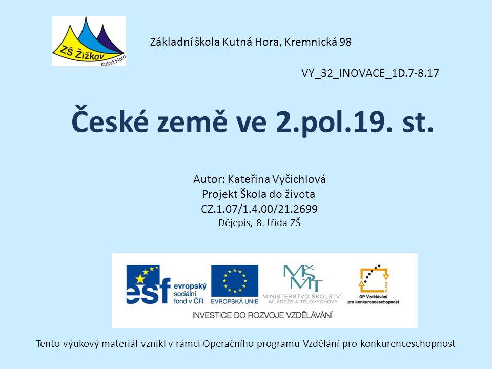 VY_32_INOVACE_1D.7-8.17 Autor: Kateřina Vyčichlová Projekt Škola do života CZ.1.07/1.4.00/21.2699 Dějepis, 8.
