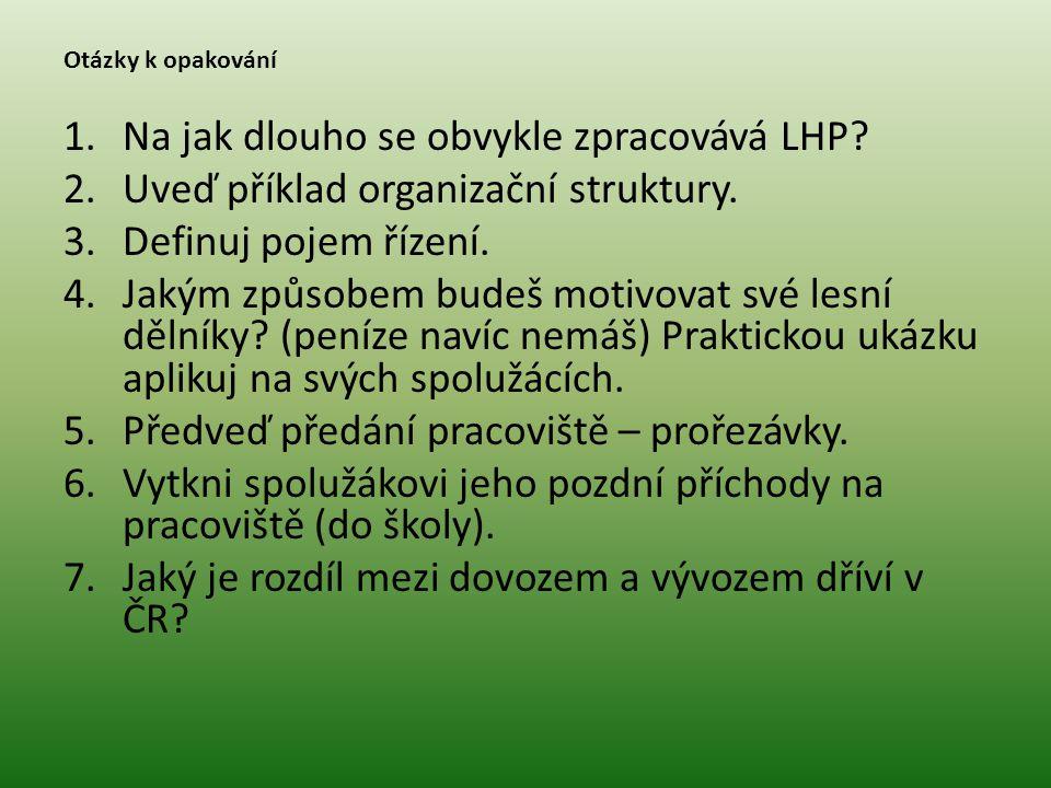 Otázky k opakování 1.Na jak dlouho se obvykle zpracovává LHP.