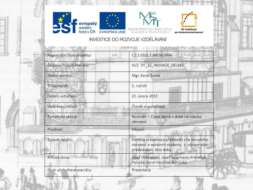 Registrační číslo projektu:CZ.1.07/1.5.00/34.0996 Šablona/číslo materiálu:III/2 VY_32_INOVACE_DEJ283 Jméno autora:Mgr.