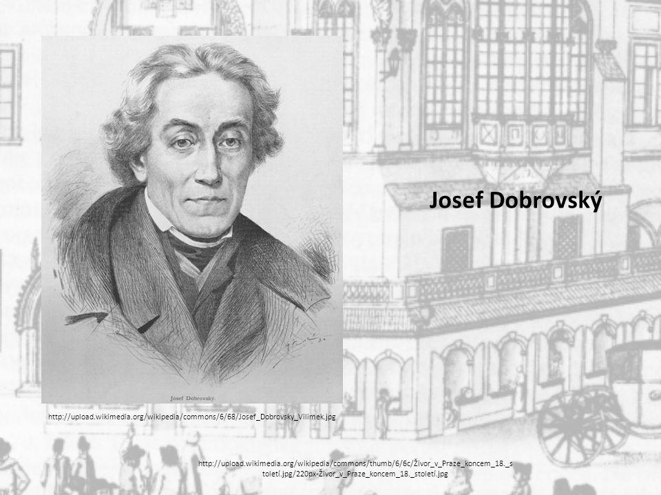 Josef Dobrovský http://upload.wikimedia.org/wikipedia/commons/thumb/6/6c/Živor_v_Praze_koncem_18._s toletí.jpg/220px-Živor_v_Praze_koncem_18._století.