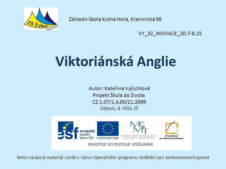 VY_32_INOVACE_2D.7-8.15 Autor: Kateřina Vyčichlová Projekt Škola do života CZ.1.07/1.4.00/21.2699 Dějepis, 8.