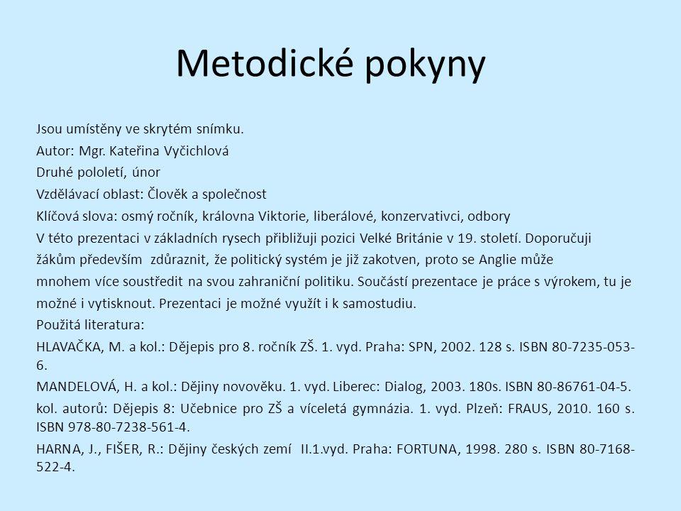 Metodické pokyny Jsou umístěny ve skrytém snímku. Autor: Mgr.
