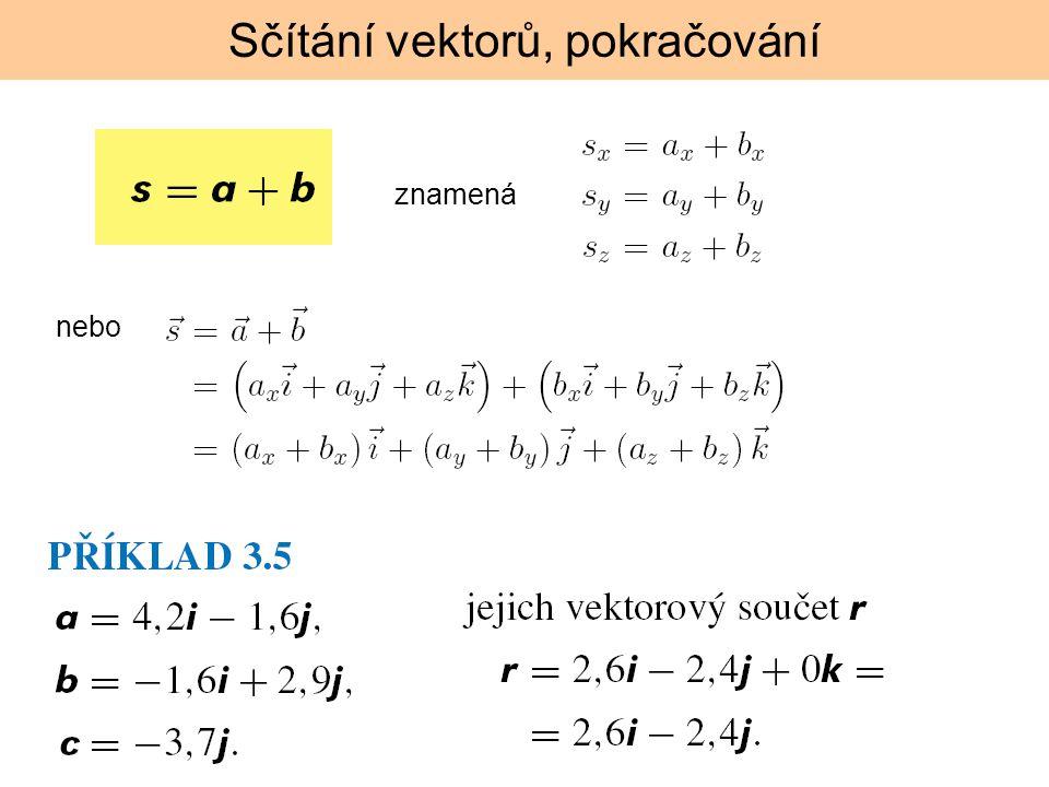 Sčítání vektorů, pokračování znamená nebo