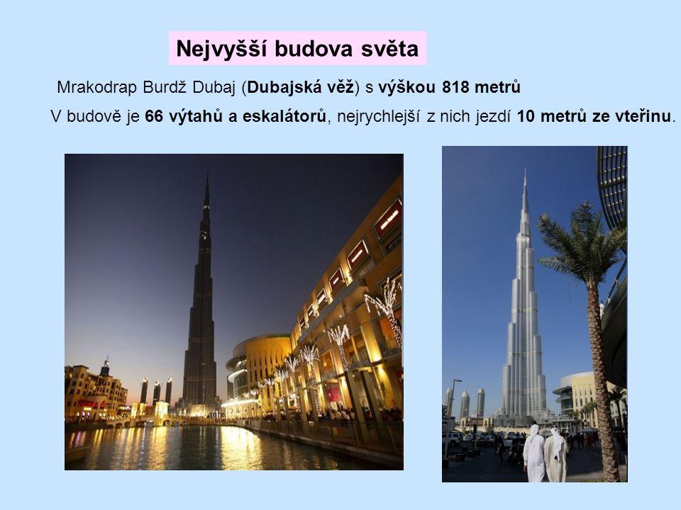 V budově je 66 výtahů a eskalátorů, nejrychlejší z nich jezdí 10 metrů ze vteřinu. Nejvyšší budova světa Mrakodrap Burdž Dubaj (Dubajská věž) s výškou
