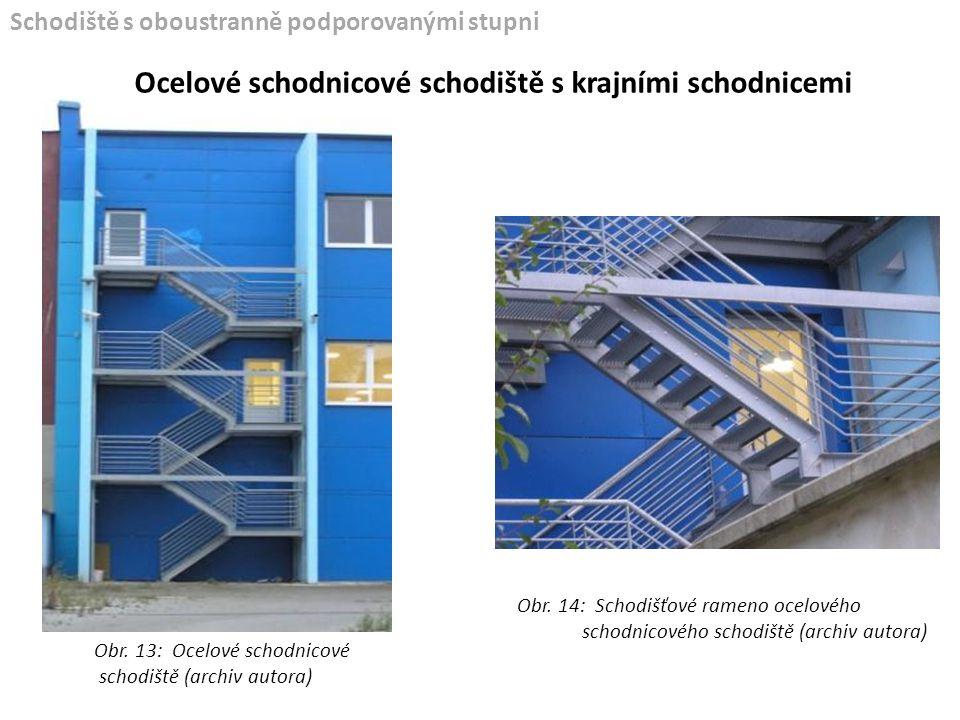 Schodiště s oboustranně podporovanými stupni Ocelové schodnicové schodiště s krajními schodnicemi Obr. 13: Ocelové schodnicové schodiště (archiv autor