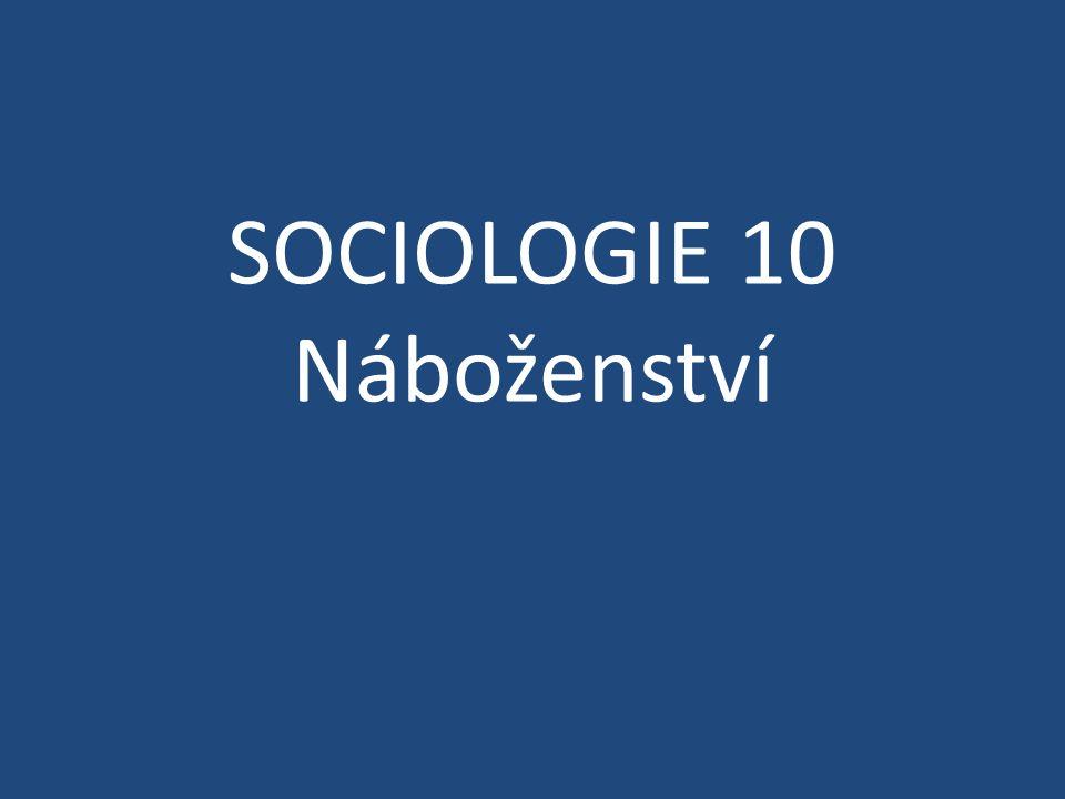 SOCIOLOGIE 10 Náboženství