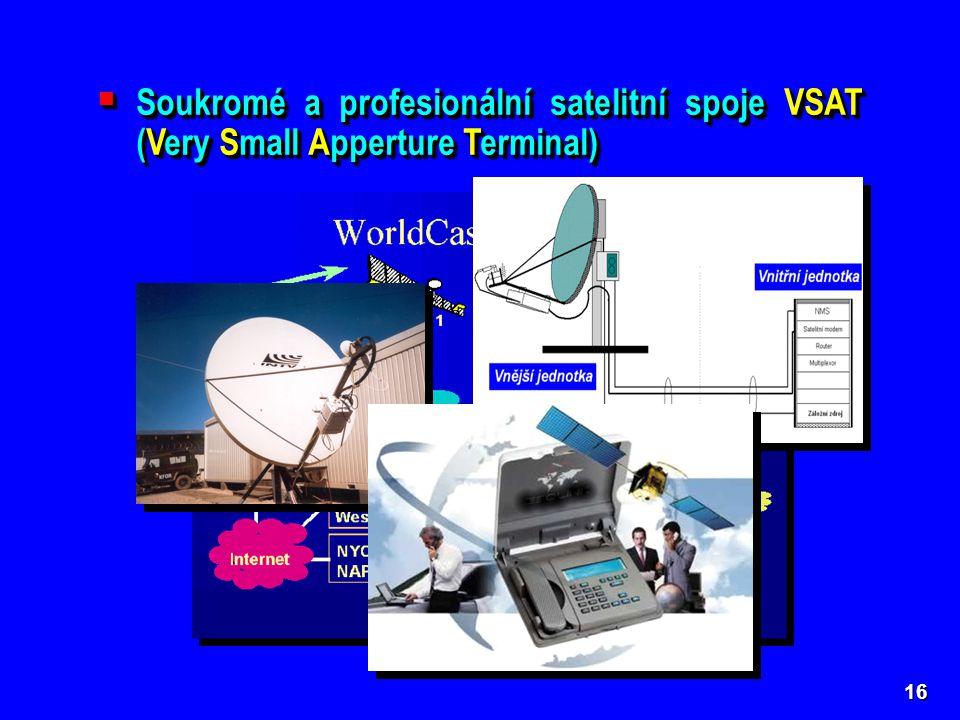  Soukromé a profesionální satelitní spoje VSAT (Very Small Apperture Terminal) 16