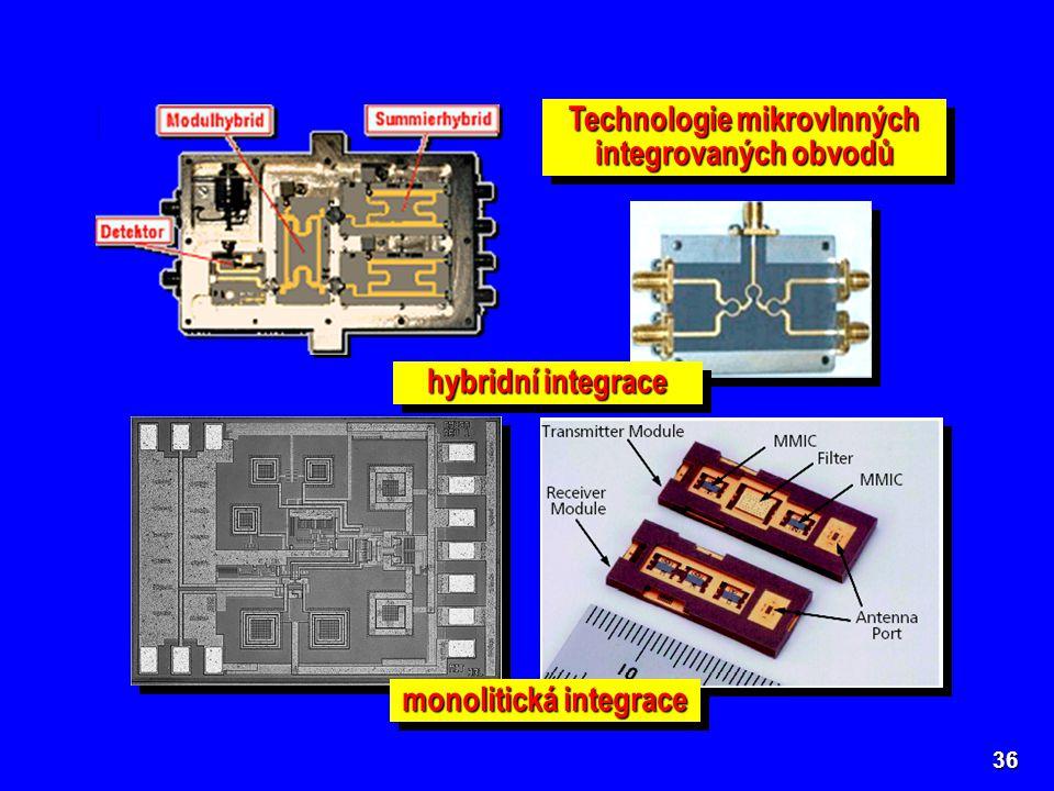 Technologie mikrovlnných integrovaných obvodů 36 hybridní integrace monolitická integrace